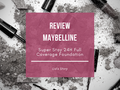 Review Maybelline Foundation Superstay 24H Full Coverage, Favoritku 2019 Yes or No?