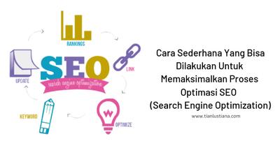 Cara Sederhana Yang Bisa Dilakukan Untuk Memaksimalkan Proses Optimasi SEO  (Search Engine Optimization) Blog
