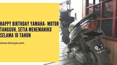 Yamaha - Motor Tangguh, Setia Menemaniku Selama 10 Tahun