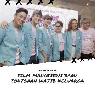 FILM MAHASISWI BARU TONTONAN WAJIB KELUARGA