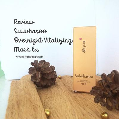 REVIEW SULWHASOO OVERNIGHT VITALIZING MASK EX